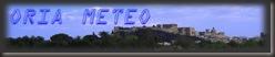 ORIA  METEO - Situazione e Previsioni METEO per la città di ORIA e zone limitrofe